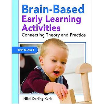 Brain-Based Early Learning Activities - Connecting Theory and Practice