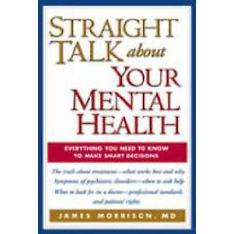 Straight Talk About Your Mental Health by James Morrison - 9781572307