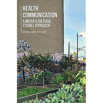 Terveys tiedonanto Media ja kulttuurin opintoja lähestymistapa Lewis & Belinda
