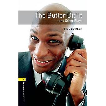 The Oxford Bookworms Library - Level 1 - The Butler Did it and Other Pl
