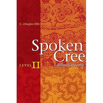 Talad Cree - nivå II - E-Ililimonaniwahk - nivå 2 av C. Douglas Elli