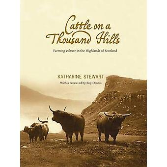 Cattle on a Thousand Hills by Katharine Stewart - 9781906817442 Book