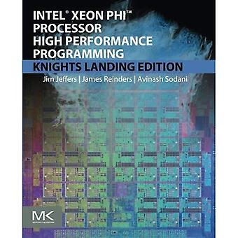 Intel Xeon Phi processore ad alte prestazioni programmazione: Cavalieri edizione di atterraggio