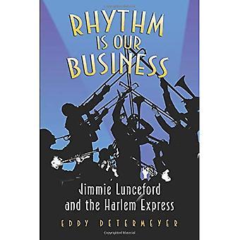 Rytmen är vår Business: Jimmie Lunceford och på Harlem Express (Jazz perspektiv)