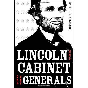 Lincoln, het kabinet en de generaals