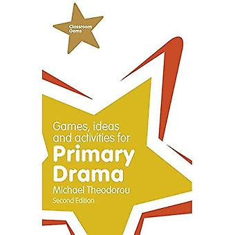 Games, Ideas and Activities for Primary Drama (Classroom Gems)