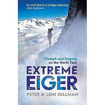 Extreme Eiger: Triomf en tragedie op de noordwand van