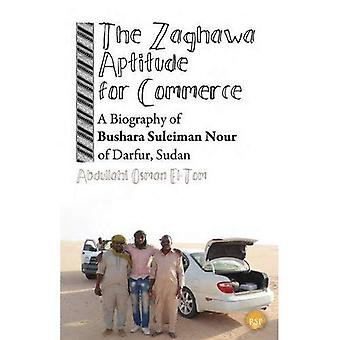 The Zaghawa Aptitude for Commerce: A Biography of Bushara Suleiman Nour of Darfur, Sudan