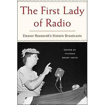 First Lady of Radio, The : Eleanor Roosevelt's Historic Broadcasts