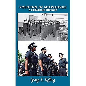 Policing in Milwaukee: A Strategic History (Urban Life)