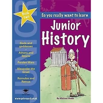 Livre d'histoire junior 2 par Michael Webb