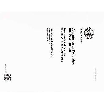 Commissie over bevolking en ontwikkeling: verslag over de vijftigste vergadering (15 April 2016 en 3-7 April 2017) (officiële records, 2017: aanvulling)