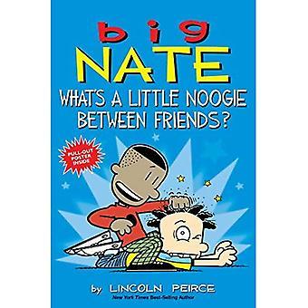 Großen Nate: Was ist ein wenig Noogie zwischen Freunden?