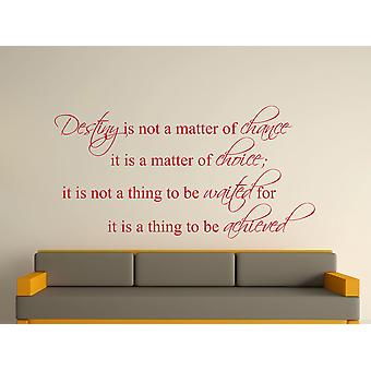 Destiny Is Not A Matter of Chance Wall Art Sticker - Dark Red