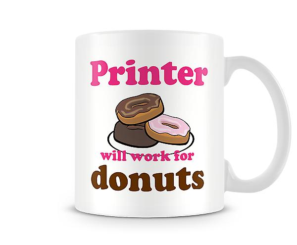 Printer Work For Donuts Mug