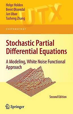 Stochastic Partial Differential Equations  A Modeling blanc Noise Functional Approach by Holden & Helge