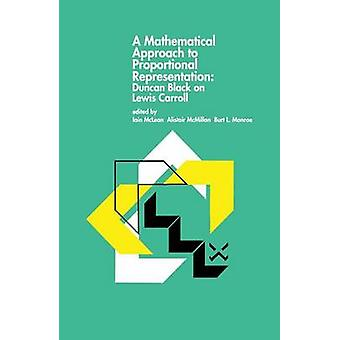 En matematisk inställning till proportionell Representation Duncan svart på Lewis Carroll av svart & Duncan
