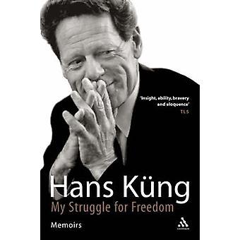 Mein Kampf für Freiheit A Memoir von Kung & Hans