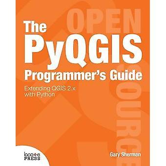 De Pyqgis programmeurs gids door Sherman & Gary