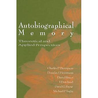 Självbiografiska minnet teoretisk och tillämpad perspektiv av Thompson & Charles P.
