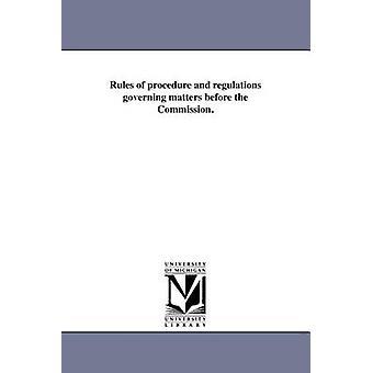 Reglene i prosedyre og regelverket sakene før kommisjonen. av New York State Public Service Commissi
