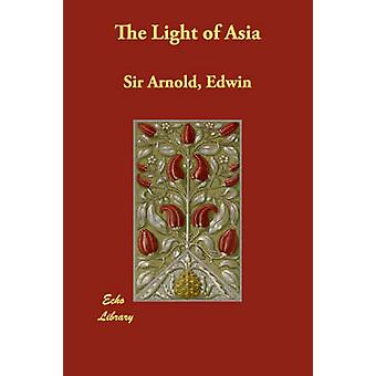 The Light of Asia by Arnold & Edwin