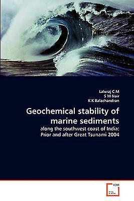 Geochemical stability of marine sediHommests by C M & Laluraj