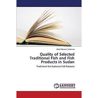 Quality of Selected Traditional Fish and Fish Products in Sudan by Sulieman Abdel Moneim