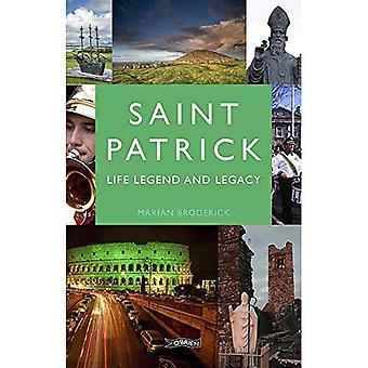 Saint Patrick: Liv, Legend och arv