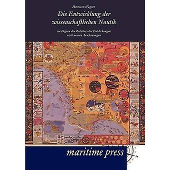 Die Entwicklung der wissenschaftlichen Nautik by Wagner & Hermann