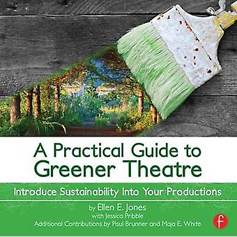 Practical Guide to Greener Theatre - Introduce Sustainability into You