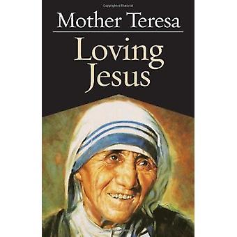 Loving Jesus by Teresa - Josae Luis Gonzaalez-Balado - 9780892836765