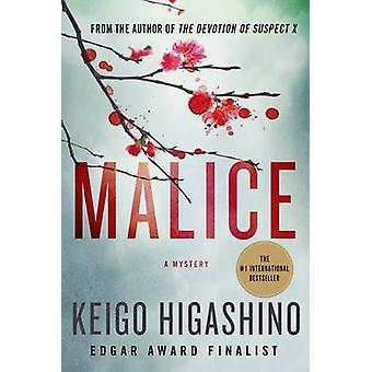 Malice - A Mystery by Keigo Higashino - Alexander O Smith - 9781250070