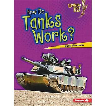 How Do Tanks Work? by Buffy Silverman - 9781467796859 Book