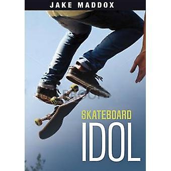 Skateboard Idol by Jake Maddox - 9781496526335 Book