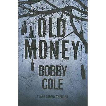 Old Money by Bobby Cole - 9781503954779 Book