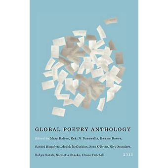 Global Poetry Anthology - 2013 by Editors of the Global Poetry Antholo