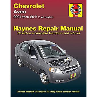 Chevrolet Aveo Automotive Repair Manual 04-11 by Anon - 9781620922460