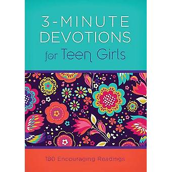 3-Minute Devotions for Teen Girls - 180 Encouraging Readings by Compil