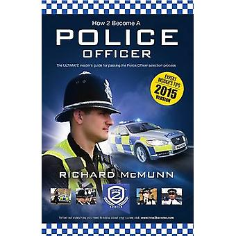 How to Become a Police Officer - The ULTIMATE Guide to Passing the Po