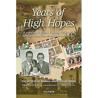 Years Of High Hopes - A Portrait Of British Guiana - 1952-1956 From An