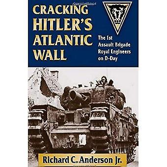 Hitlers Wand Risse: 1. Assault Brigade Ingenieure am d-Day