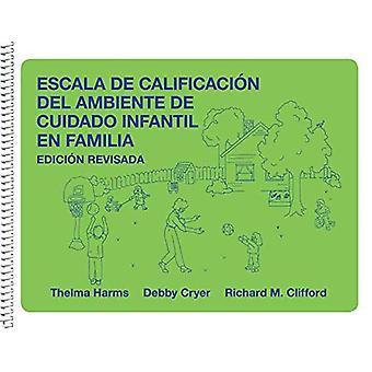 Escala de Calificacion del Ambiente de Cuidado Infantil En Familia, Edicion Revisada