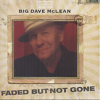 Big Dave McLean - Faded But Not Gone [CD] USA import