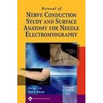 Manual of Nerve Conduction Study and Surface Anatomy for Needle Electromyography by Hang J. Lee & Joel A. DeLisa