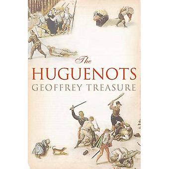 The Huguenots by Geoffrey Treasure - 9780300193886 Book