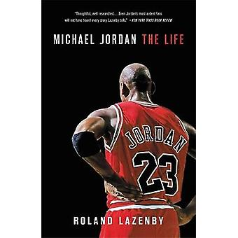 Michael Jordan - The Life by Roland Lazenby - 9780316194761 Book
