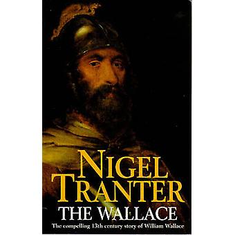 The Wallace by Nigel Tranter - 9780340212370 Book