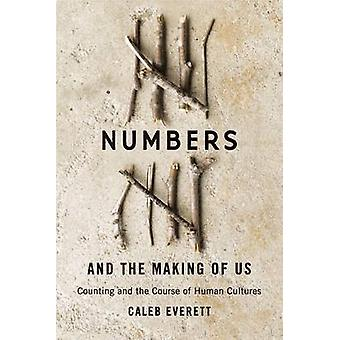 Numbers and the Making of Us - Counting and the Course of Human Cultur