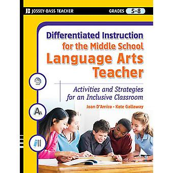 Differentiated Instruction for the Middle School Language Arts Teache